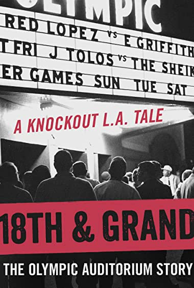 Watch 18th & Grand: The Olympic Auditorium Story Online