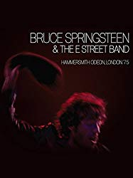 Watch Bruce Springsteen and the E Street Band: Hammersmith Odeon, London '75 Online