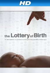 Watch Creating Freedom: The Lottery of Birth Online