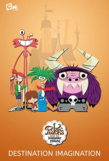 Watch Foster's Home for Imaginary Friends: Destination Imagination Online