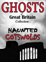 Watch Ghosts of Great Britain Collection: Haunted Cotswolds Online