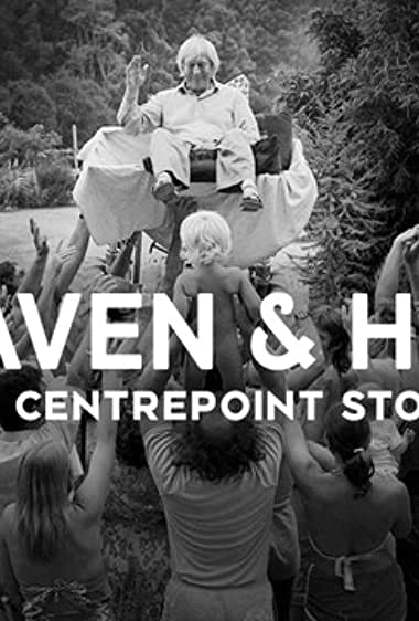 Watch Heaven and Hell - The Centrepoint Story Online
