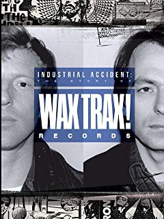 Watch Industrial Accident: The Story of Wax Trax! Records Online
