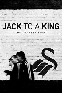 Watch Jack to a King - The Swansea Story Online