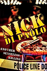 Watch Nick Di Paolo: Another Senseless Killing Online