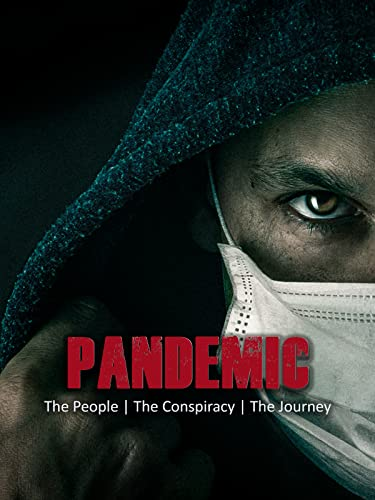 Watch Pandemic: the people, the conspiracy, the journey Online