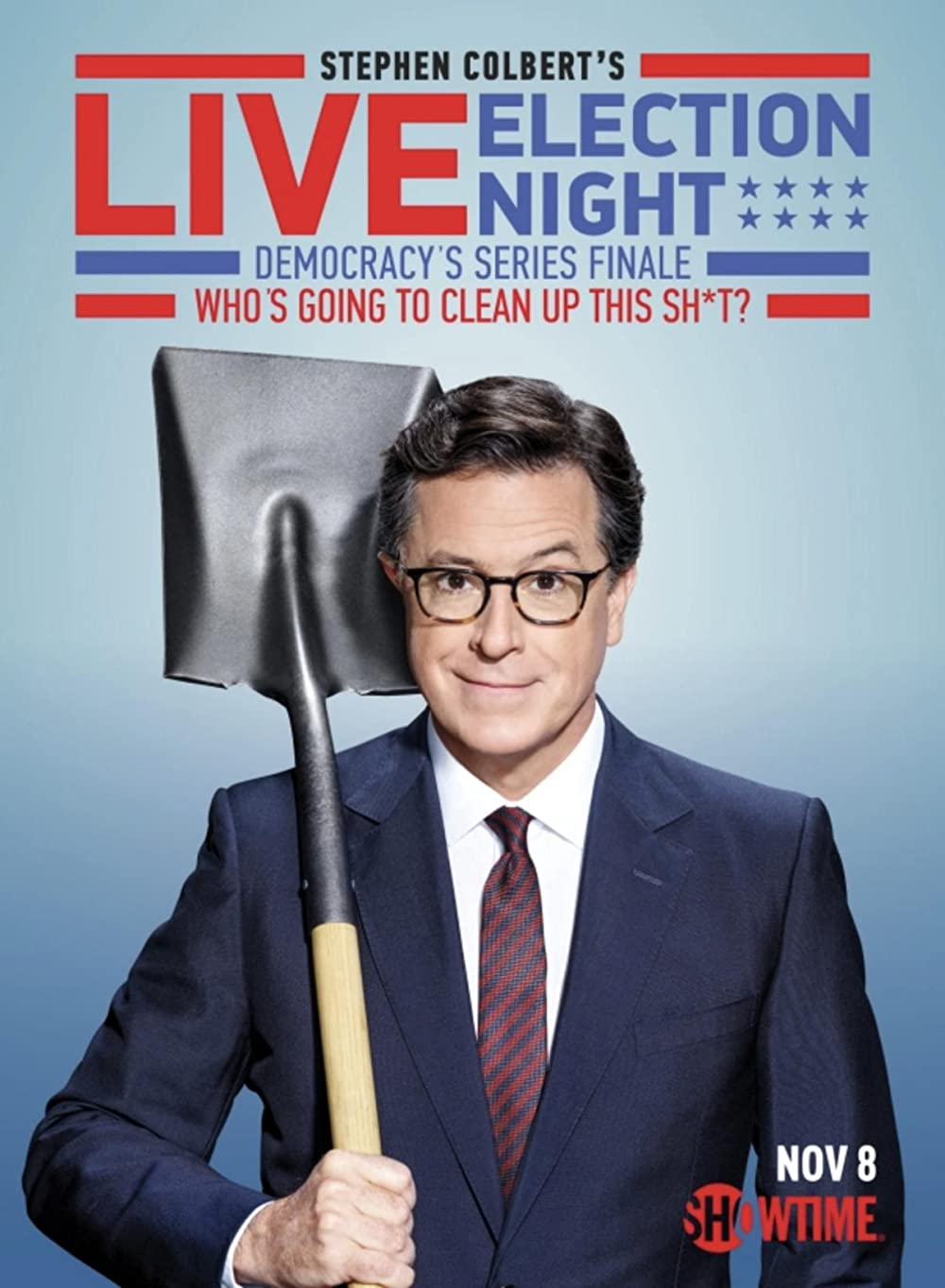 Watch Stephen Colbert's Live Election Night Democracy's Series Finale: Who's Going to Clean Up This Sh*t? Online
