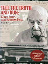 Watch Tell the Truth and Run: George Seldes and the American Press Online