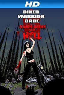 Watch The Biker Warrior Babe vs. The Zombie Babies from Hell Online