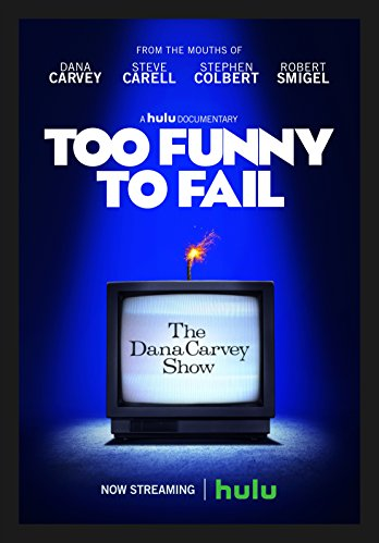 Watch Too Funny to Fail: The Life & Death of The Dana Carvey Show Online