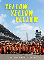 Watch Yellow Yellow Yellow: The Indycar Safety Team Online